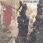 Pistolero There Goes The Neighborhood