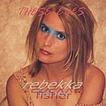 Rebekka Fisher Band These Eyes