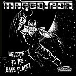 "Maggotron Welcome To The Bass Planet (Special Bass Planet Attack 12"" Style Remix) [Feat. The Sonarphonics] - Single"