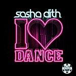 Sasha Dith I Love Dance