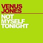 Venus Jones Not Myself Tonight