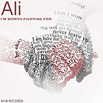 Ali I'm Worth Fighting For
