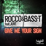 Rocco Give Me Your Sign