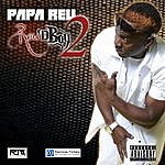 Papa Reu Reu'd Boy, Vol. 2