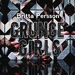 Britta Persson Grunge Girls
