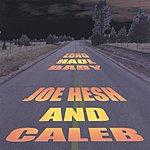 Joe Hesh Long Haul Baby