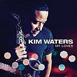 Kim Waters My Loves