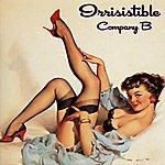 Company B Irrisistible