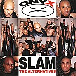 Onyx Slam: The Alternatives