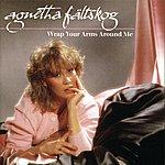 Agnetha Fältskog Wrap Your Arms Around Me