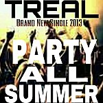 Treal Party All Summer