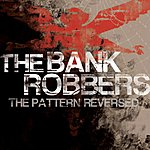 The Bank Robbers The Pattern Reversed