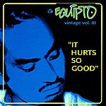 Equipto It Hurt's So Good Vintage, Vol. 3