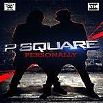 P-Square Personally