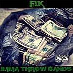 Fix Imma Throw Bands