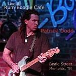 Patrick Dodd Live At Rum Boogie Cafe