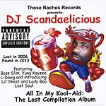 DJ Scandaelicious All In My Kool-Aid: The Lost Compilation Album