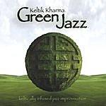 Keltik Kharma Green Jazz
