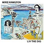 Mike Hamilton Liv The Dig