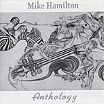 Mike Hamilton Anthology