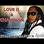 Spanner Banner Love Is A Champion - Single