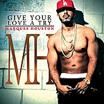Marques Houston Give Your Love A Try