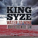 King Syze Water To Wine (Feat. Chris Webby & Apathy)