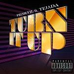 Primevil Turn It Up (Feat. Tejada)