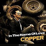Copper In The Name Of Love