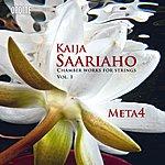 Meta4 Saariaho: Chamber Works For Strings, Vol. 1