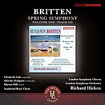 Richard Hickox Britten: Spring Symphony - Welcome Ode - Psalm 150