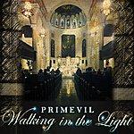 Primevil Walking In The Light