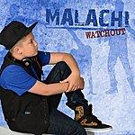 Malachi Watchout