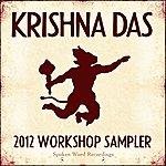Krishna Das 2012 Workshop Sampler - Spoken Word Recordings