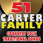 The Carter Family 51 The Carter Family Country Folk Traditional Songs (The Carter Family Country Folk)