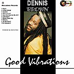Dennis Brown Good Vibrations