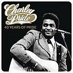 Charley Pride Charley Pride - 40 Years Of Pride