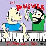 The Answer Pietro Likes This (Feat. Sean B. Pasternak & Anthony Kagan)