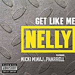 Nelly Get Like Me (Explicit Version)