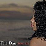 The Dan Here I Am