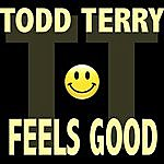 Todd Terry Feels Good