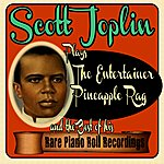 Scott Joplin Scott Joplin Plays The Entertainer, Pineapple Rag And The Best Of His Rare Piano Roll Recordings