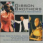 Gibson Brothers Gibson Brothers (Remixed & Remastered)