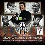 Aadesh Shrivastava Global Sounds Of Peace