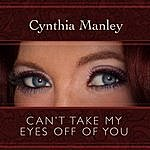 Cynthia Manley Can't Take My Eyes Off Of You