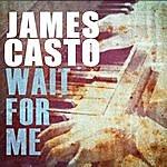 James Casto Wait For Me