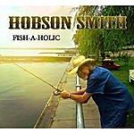 Hobson Smith Fish-A-Holic