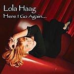 Lola Haag Here I Go Again...