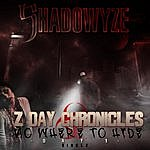 Shadowyze Z Day Chronicles (No Where To Hide) [Day 1]