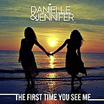 Danielle The First Time You See Me